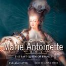 Marie Antoinette: The Last Queen of France Audiobook