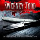 Sweeney Todd and the String of Pearls: An Audio Melodrama in Three Despicable Acts, Yuri Rasovsky