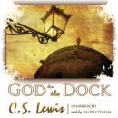 God in the Dock: Essays on Theology and Ethics, C.S. Lewis