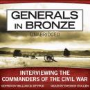 Generals in Bronze: Interviewing the Commanders of the Civil War, William B. Styple