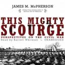 This Mighty Scourge: Perspectives on the Civil War Audiobook