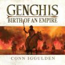Genghis: Birth of an Empire, Conn Iggulden