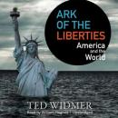 Ark of the Liberties: America and the World, Ted Widmer
