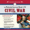 Politically Incorrect Guide to the Civil War, H.W.Crocker III