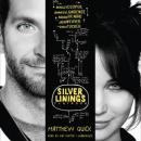 The Silver Linings Playbook: A Novel Audiobook