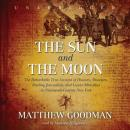 Sun and the Moon: The Remarkable True Account of Hoaxers, Showmen, Dueling Journalists, and Lunar Man-Bats in Nineteenth-century New York, Matthew Goodman