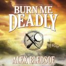 Burn Me Deadly, Alex Bledsoe