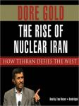 Rise of Iran: How Tehran Defied the West, Dore Gold