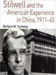 Stilwell and the American Experience in China: 1911-1945, Barbara W. Tuchman