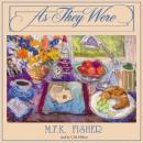 As They Were, M.F.K. Fisher