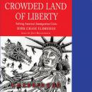 Crowded Land of Liberty, Dirk Chase Eldredge
