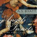 Angels & Insects, A.S. Byatt