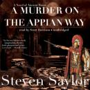 Murder on the Appian Way: A Mystery of Ancient Rome, Steven W. Saylor