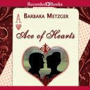 Ace of Hearts, Barbara Metzger