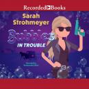 Bubbles in Trouble, Sarah Strohmeyer