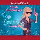 Bubbles A Broad, Sarah Strohmeyer