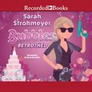Bubbles Betrothed, Sarah Strohmeyer