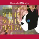 Nobody Notices Minerva, Wednesday Kirwan