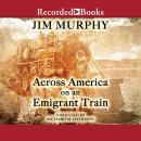 Across America on an Emigrant Train Audiobook