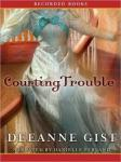 Courting Trouble, Deeanne Gist
