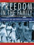 Freedom in the Family: A Mother-Daughter Memoir of the Fight for Civil Rights, Patricia Stephens Due, Tananarive Due