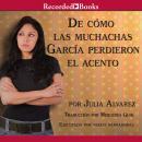 De como las muchachas Garcia perdieron el acento Audiobook