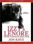 Izzy & Lenore: Two Dogs, an Unexpected Journey, and Me, Jon Katz