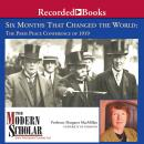 Six Months That Changed the World: The Paris Peace Conference of 1919 Audiobook