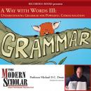 Way With Words III:  Grammar, Michael Drout