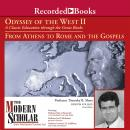 Odyssey of the West II: A Classic Education through the Great Books: From Athens to Rome and the Gospels, Timothy B. Shutt