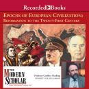Epochs of European Civilization: Reformation to the Twenty-First Century Audiobook