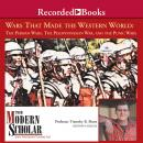 Wars That Made the Western World: The Persian Wars, the Peloponnesian War, and the Punic Wars, Timothy B. Shutt