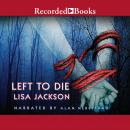 Left to Die, Lisa Jackson