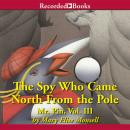 The Spy Who Came North from the Pole