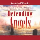 Defending Angels, Mary Stanton