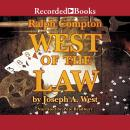 Ralph Compton West of the Law, Ralph Compton, Joseph A. West