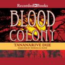 Blood Colony, Tananarive Due