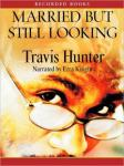 Married But Still Looking, Travis Hunter
