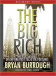 Big Rich: The Rise and Fall of the Greatest Texas Oil Fortunes, Bryan Burrough
