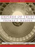 Empires of Trust: How Rome Built—and America Is Building, Thomas Madden