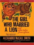Girl Who Married a Lion: and Other Tales from Africa, Alexander McCall Smith