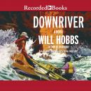 Downriver, Will Hobbs