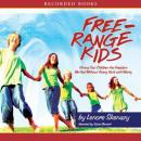 Free Range Kids: Giving Our Children the Freedom We Had Without Going Nuts with Worry, Lenore Skenazy