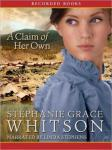 Claim of her Own, Stephanie Grace Whitson