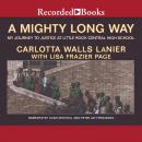 Mighty Long Way: My Journey to Justice at Little Rock Central High School, Carlotta Walls Lanier, Lisa Frazier Page, Bill Clinton