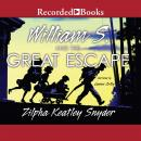 William S. and the Great Escape, Zilpha Keatley Snyder