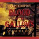 Blood on the Gallows: A Ralph Compton Novel, Joseph A. West