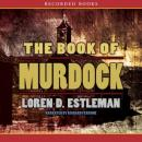 Book of Murdock, Loren D. Estleman
