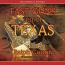 Fast Guns Out of Texas, Ralph Cotton