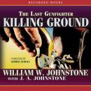 Killing Ground, J.A. Johnstone, William W. Johnstone